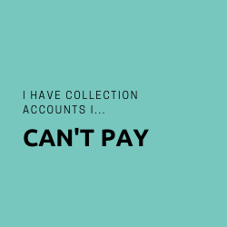 Button: I have collection accounts I can't pay